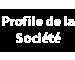 Profile de la Société